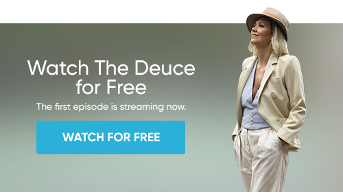 Watch The Deuce for Free