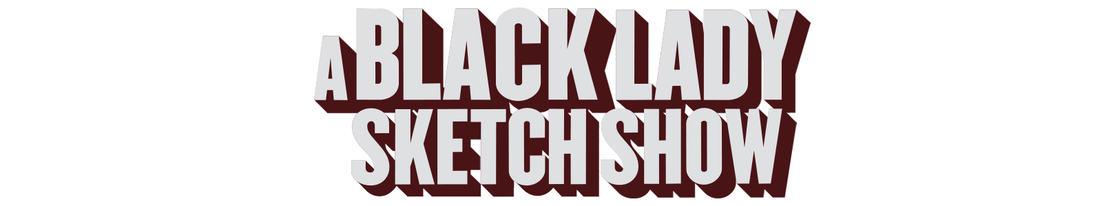 A Black Lady Sketch Show - Official Website for the HBO Series