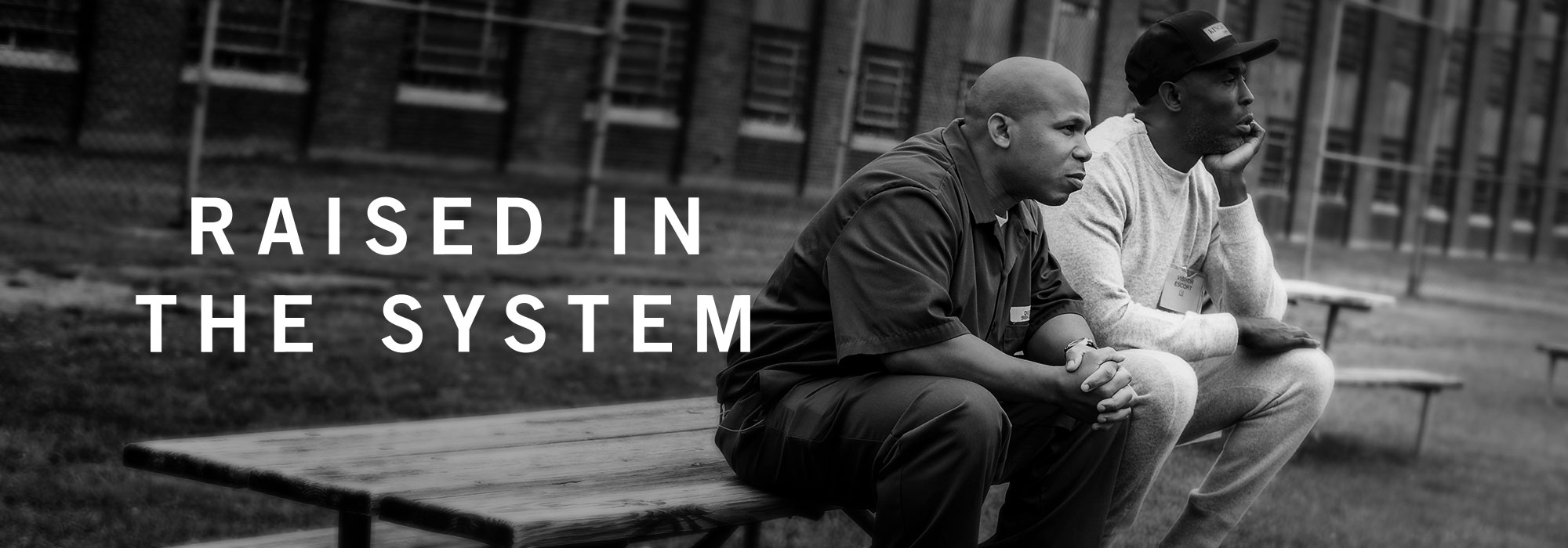 Raised in the System | HBO